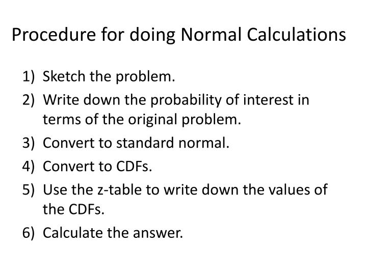 Procedure for doing Normal Calculations