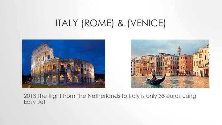 Italy (Rome) & (Venice)
