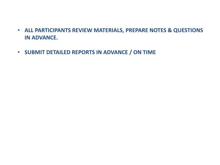 ALL PARTICIPANTS REVIEW MATERIALS, PREPARE NOTES & QUESTIONS IN ADVANCE.