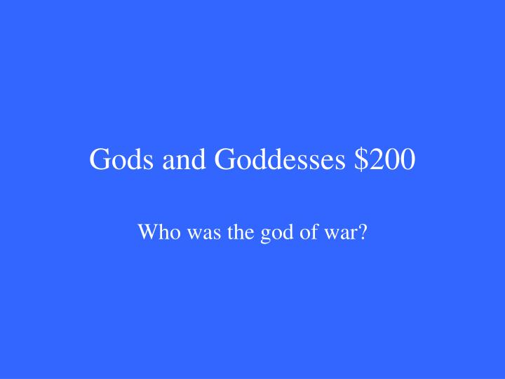 Gods and Goddesses $200