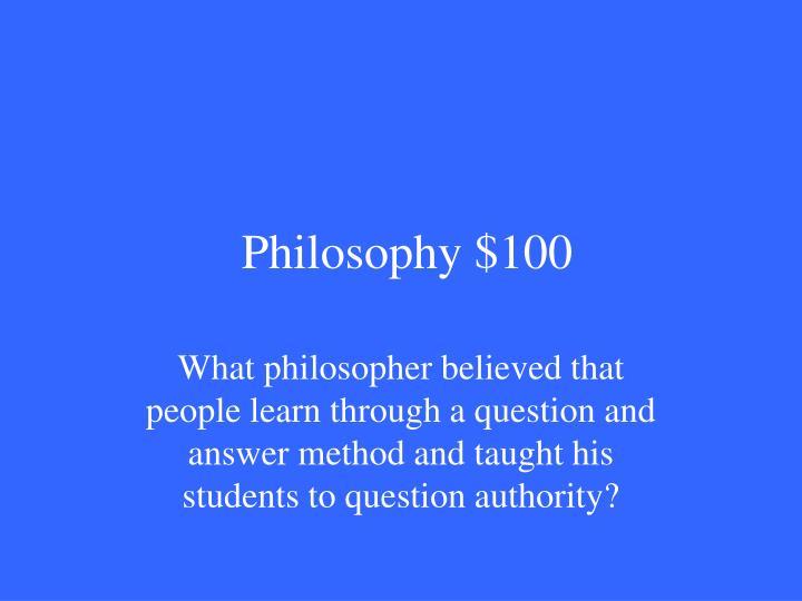 Philosophy $100