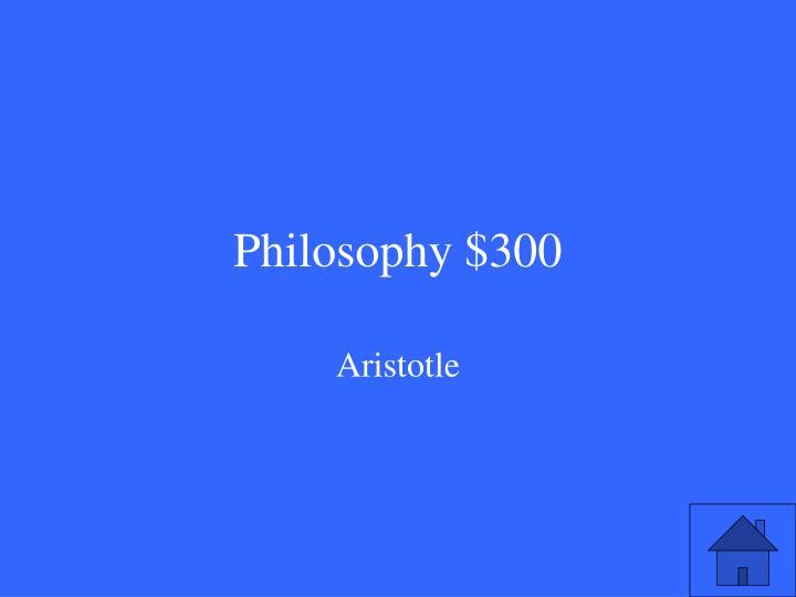 Philosophy $300
