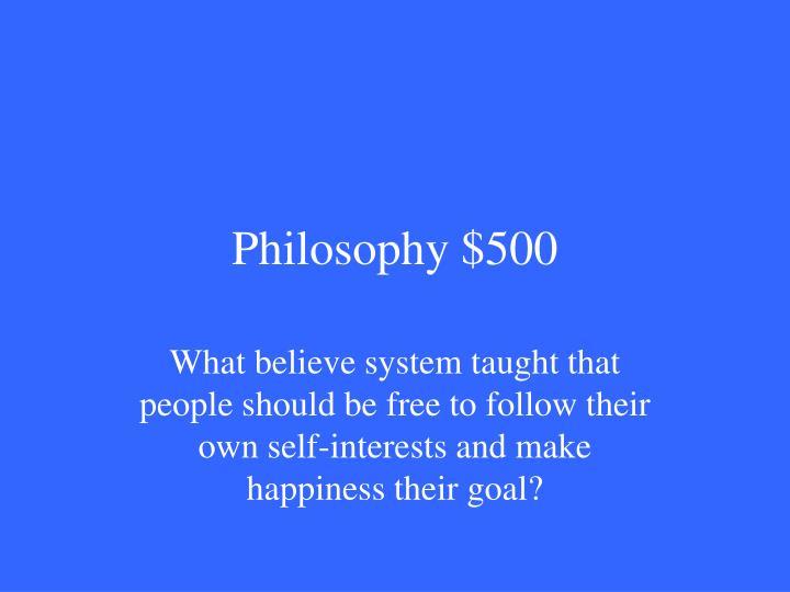 Philosophy $500