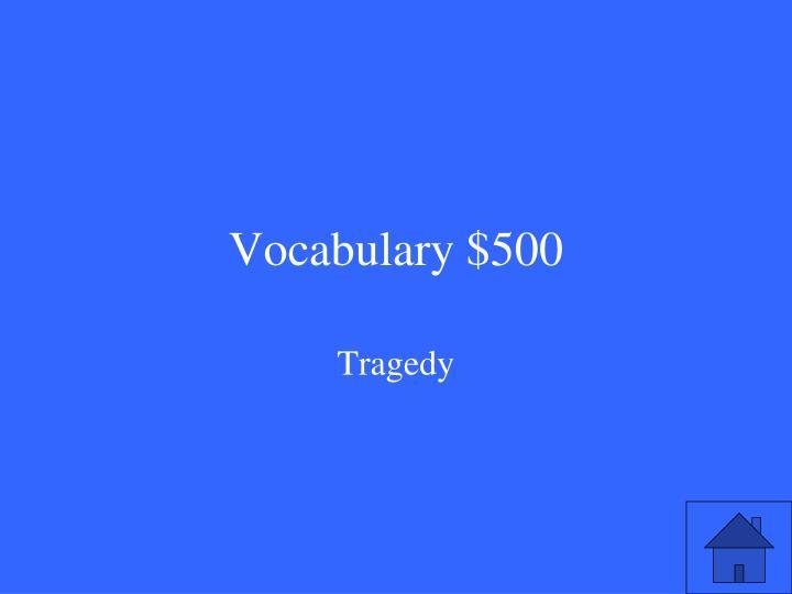 Vocabulary $500