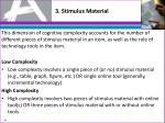 3 stimulus material