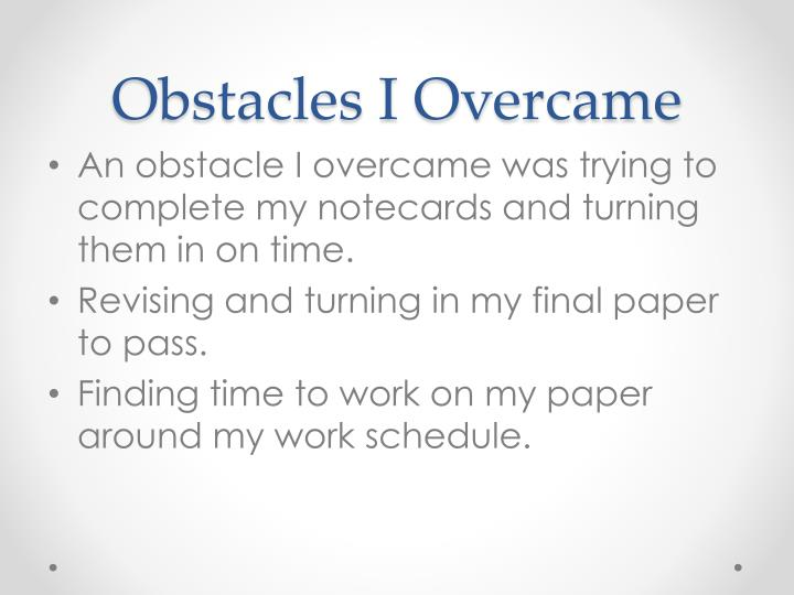 Obstacles I Overcame