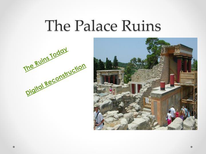 The Palace Ruins