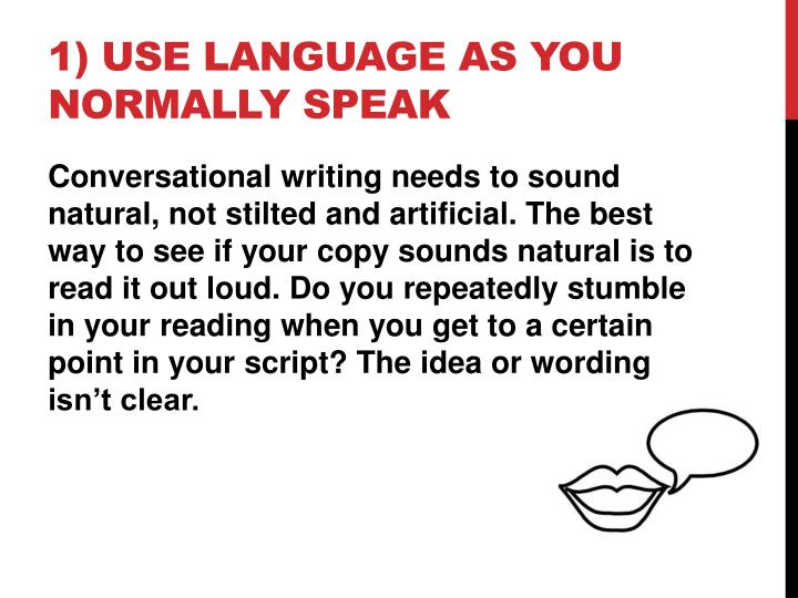 1) Use language as you normally speak