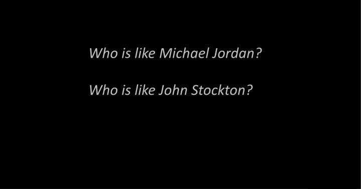 Who is like Michael Jordan?
