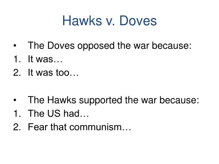 Hawks v. Doves