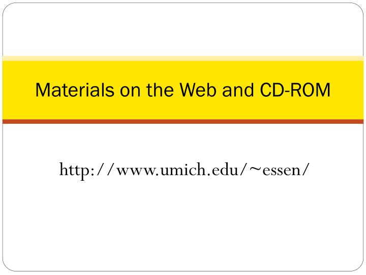 Materials on the Web and CD-ROM