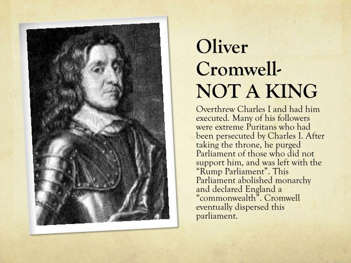 Oliver Cromwell- NOT A KING