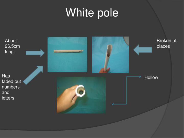 White pole