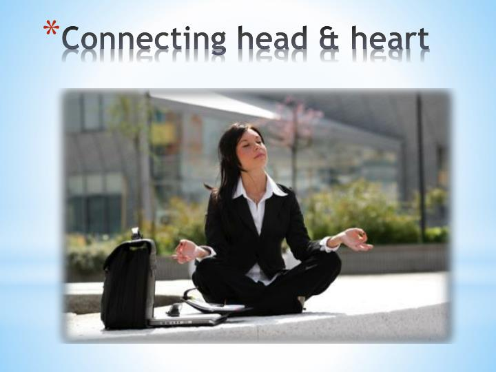 Connecting head & heart