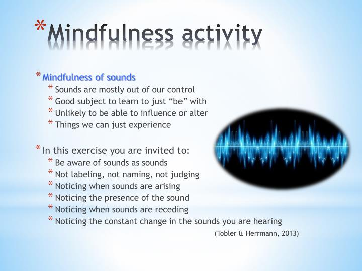 Mindfulness of sounds