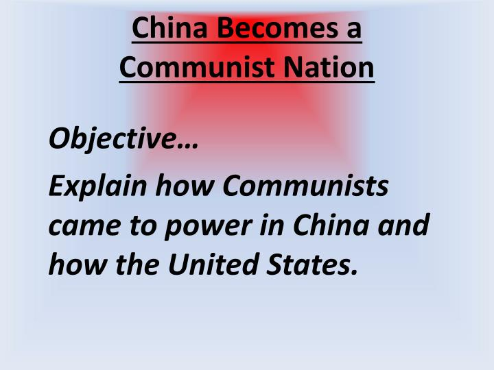 China becomes a communist nation