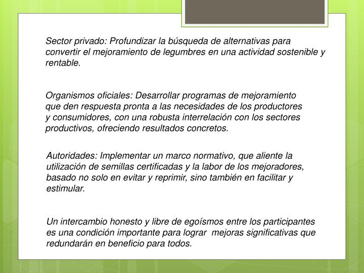 Sector privado: Profundizar la búsqueda de alternativas para convertir el mejoramiento de legumbres en una actividad sostenible y