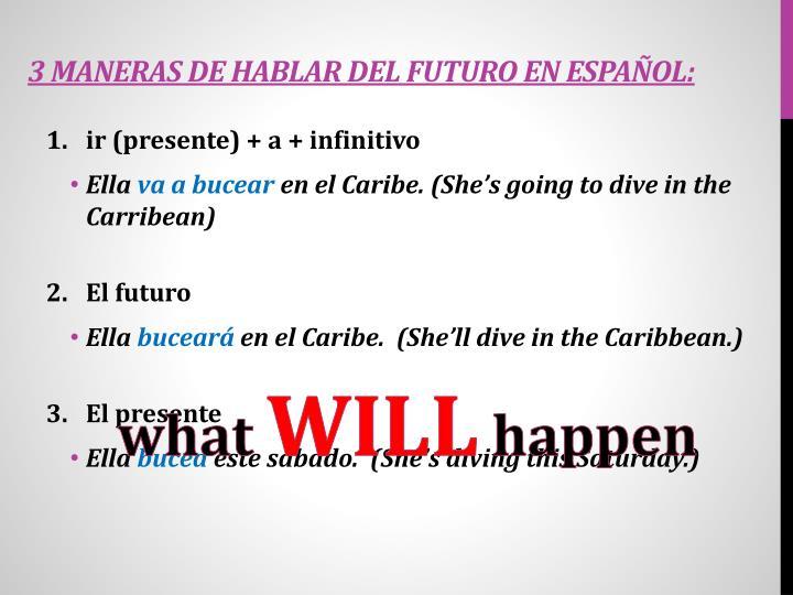 3 maneras de hablar del futuro en español: