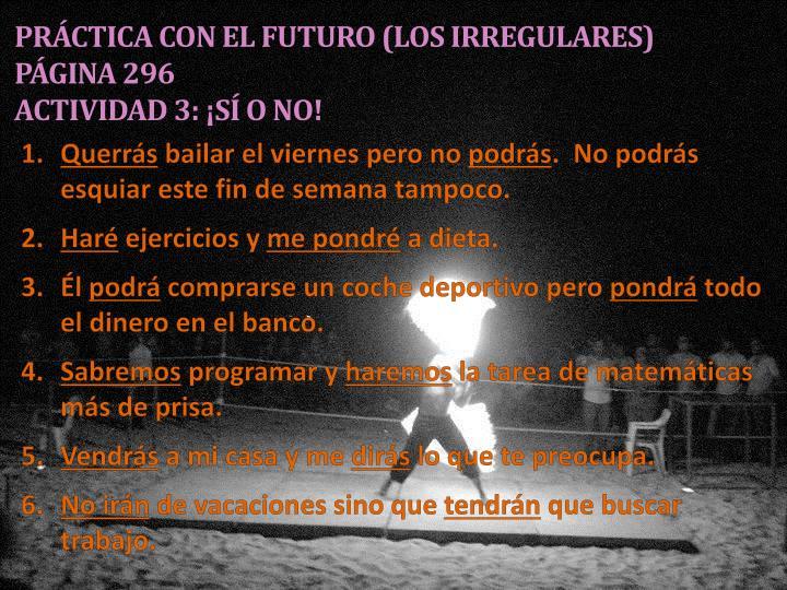 Práctica con el futuro (los irregulares)