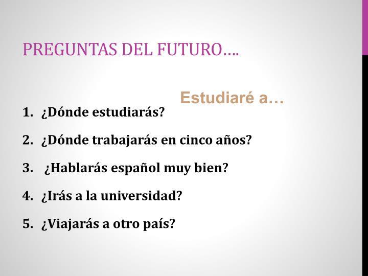 Preguntas del futuro….