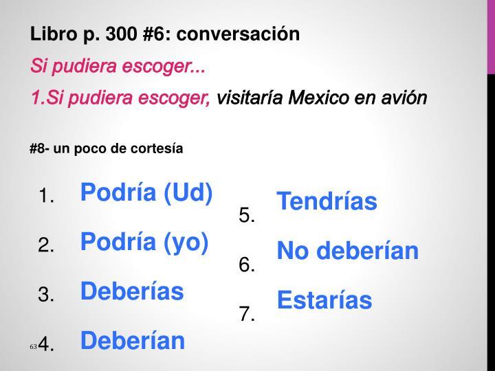 Libro p. 300 #6: conversación