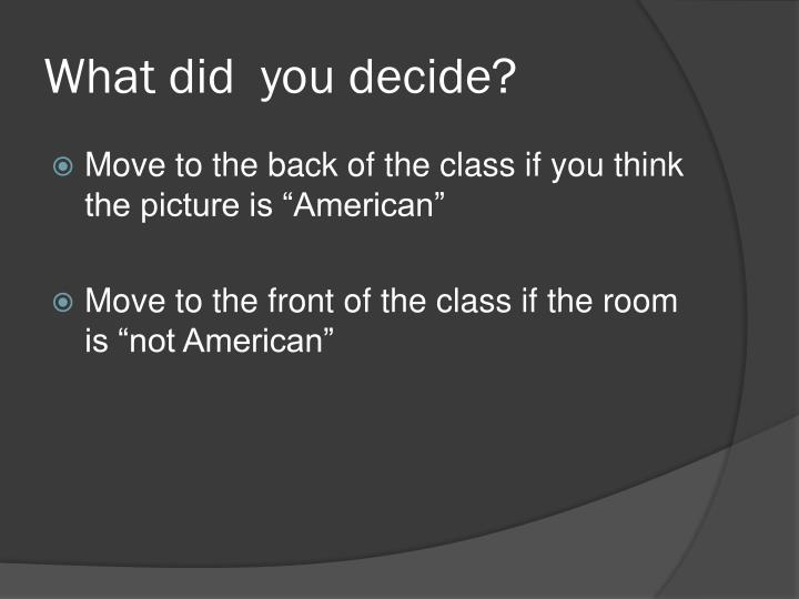 What did  you decide?