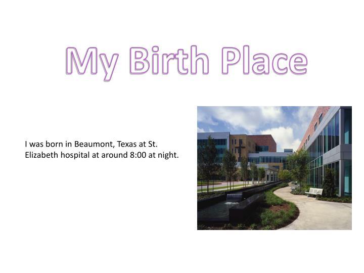 My Birth Place