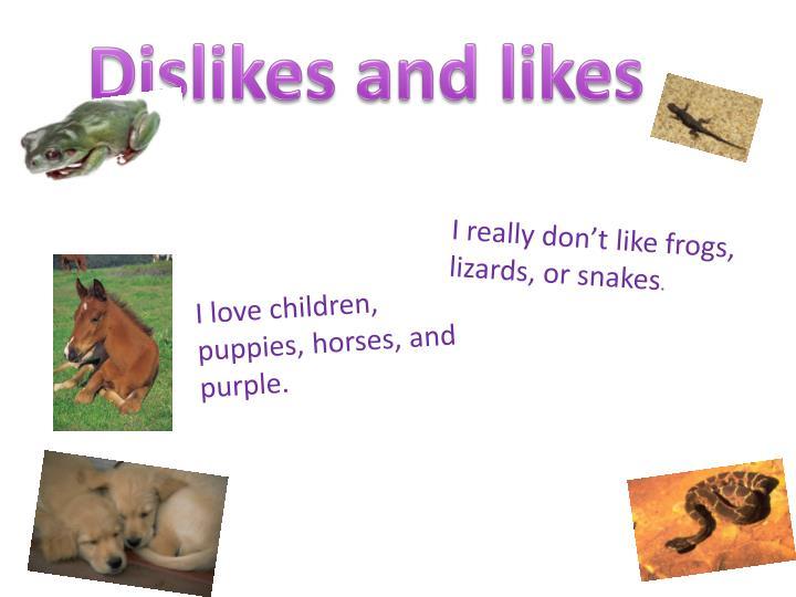 Dislikes and likes