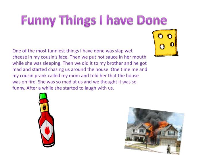 Funny Things I have Done