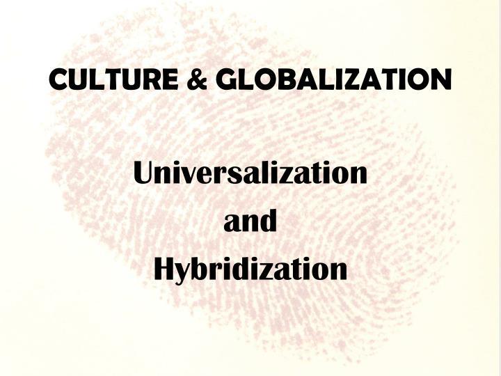 CULTURE & GLOBALIZATION