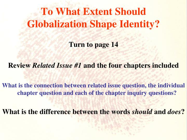 To what extent should globalization shape identity