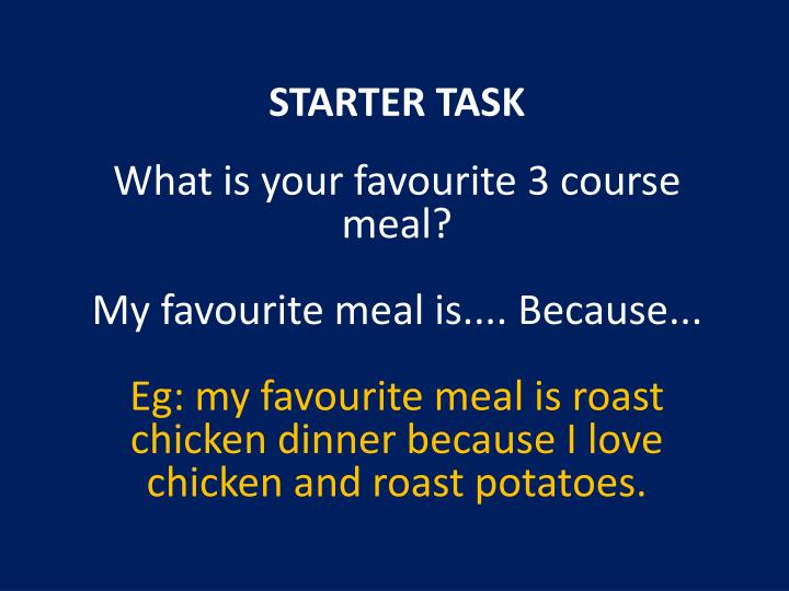 What is your favourite 3 course meal?