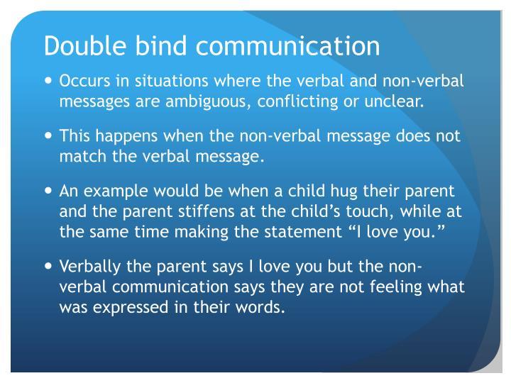 Double bind communication