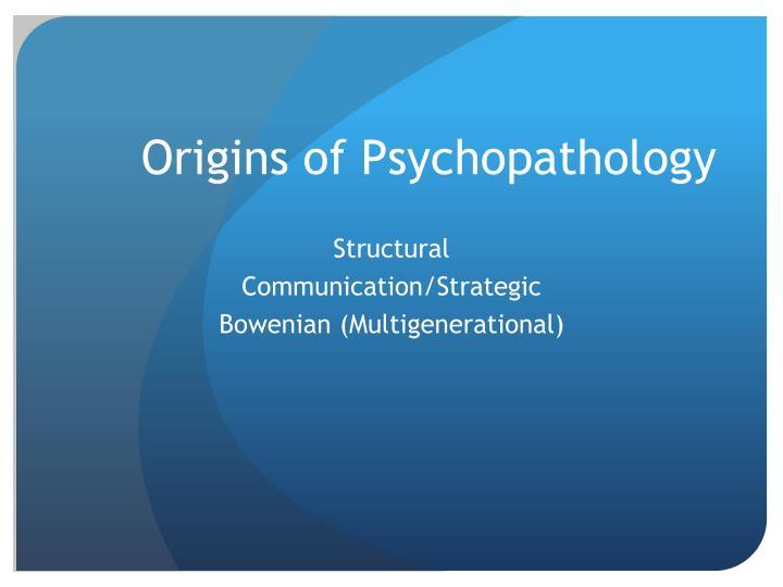 Origins of Psychopathology