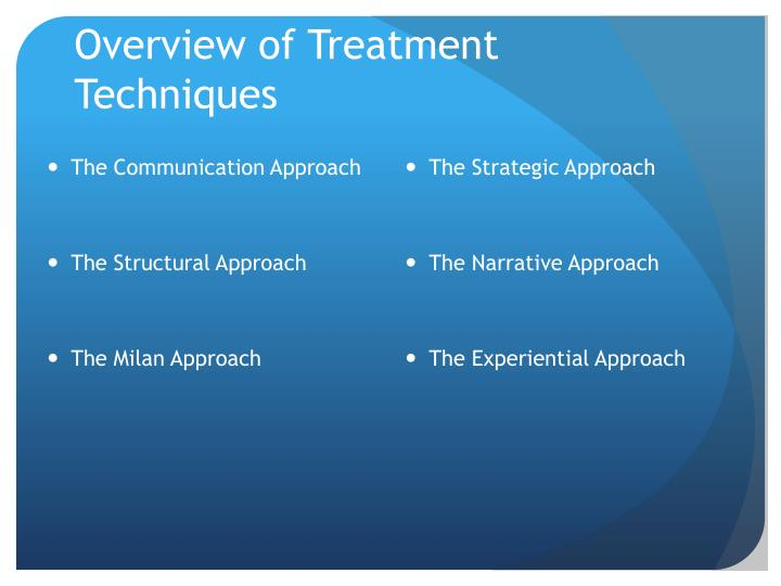 Overview of Treatment Techniques