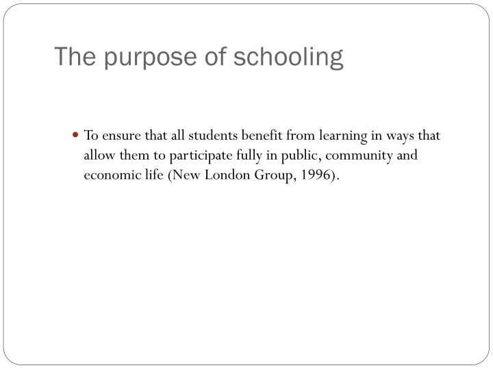 The purpose of schooling