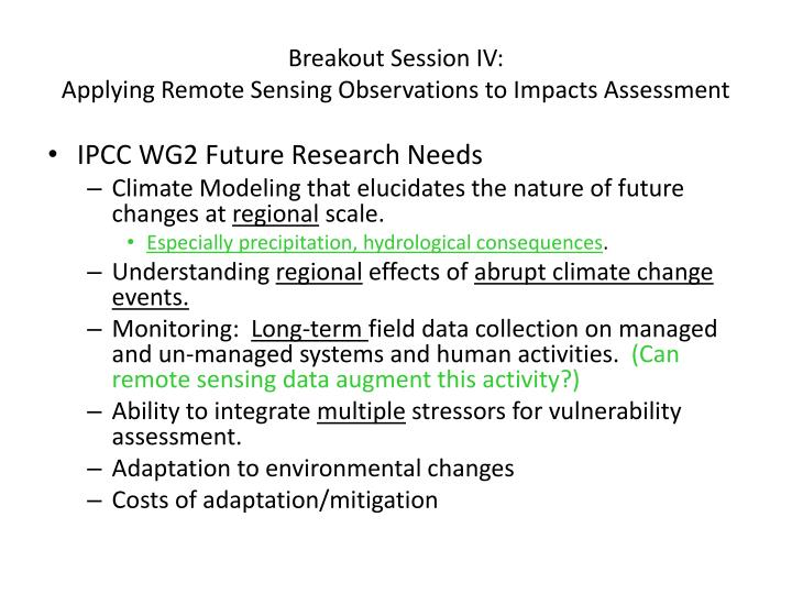 Breakout session iv applying remote sensing observations to impacts assessment1