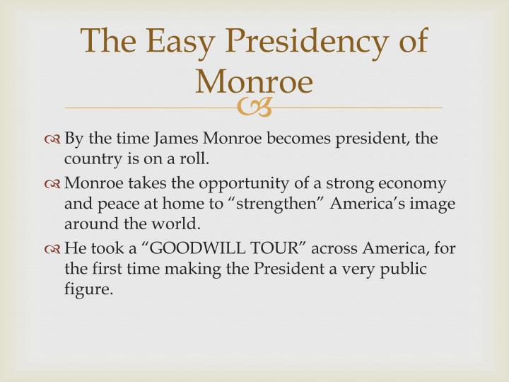 The Easy Presidency of Monroe