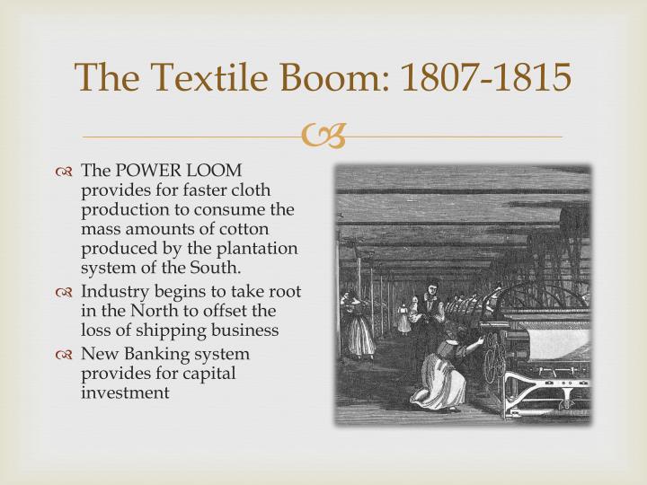 The Textile Boom: 1807-1815