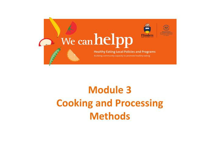Module 3 cooking and processing methods