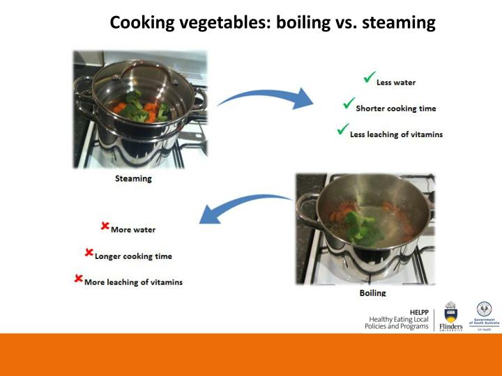 Cooking vegetables: boiling vs. steaming