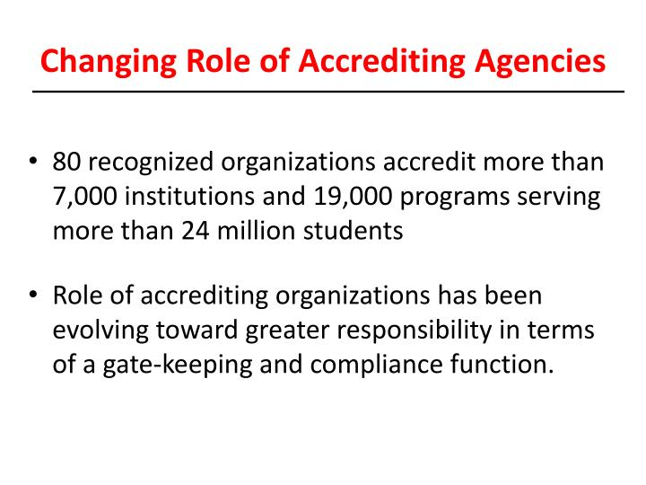 Changing Role of Accrediting Agencies