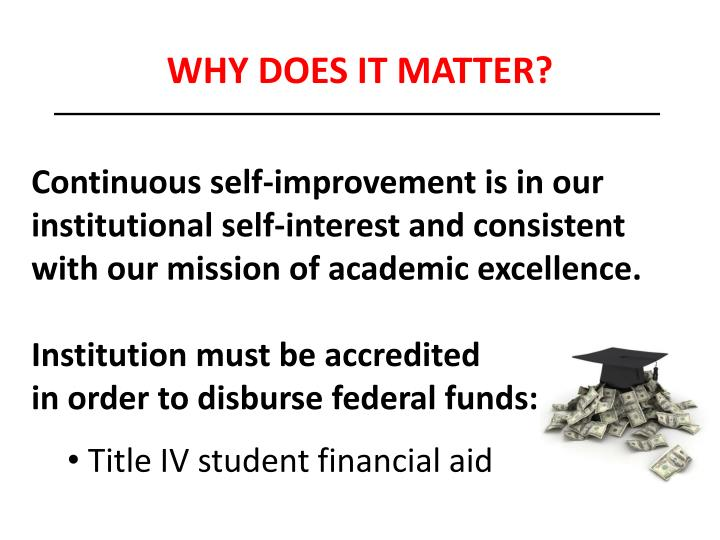 Continuous self-improvement is in our institutional self-interest and consistent with our mission of academic excellence.