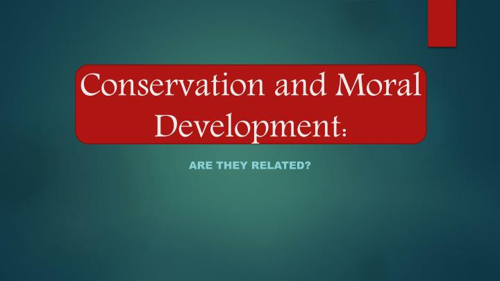 Conservation and moral development
