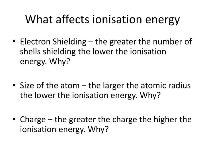 What affects ionisation energy