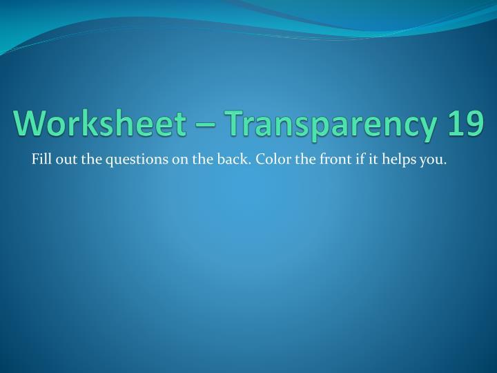 Worksheet – Transparency 19
