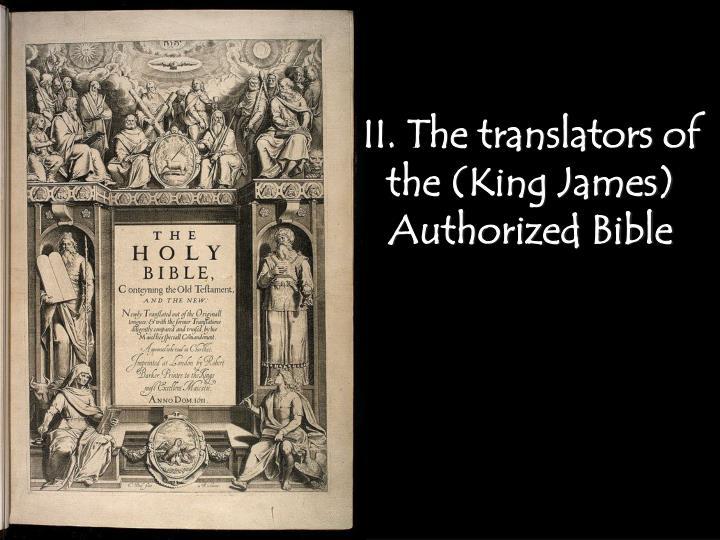II. The translators of the (King James) Authorized Bible