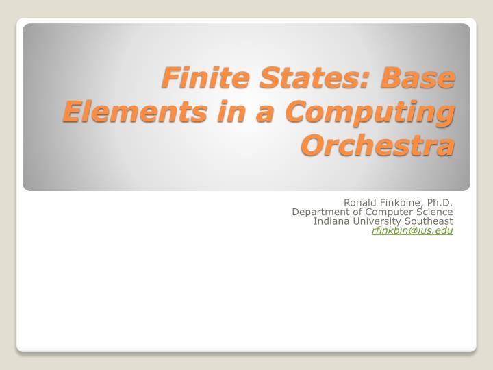 Finite states base elements in a computing orchestra