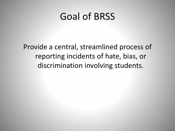Goal of BRSS