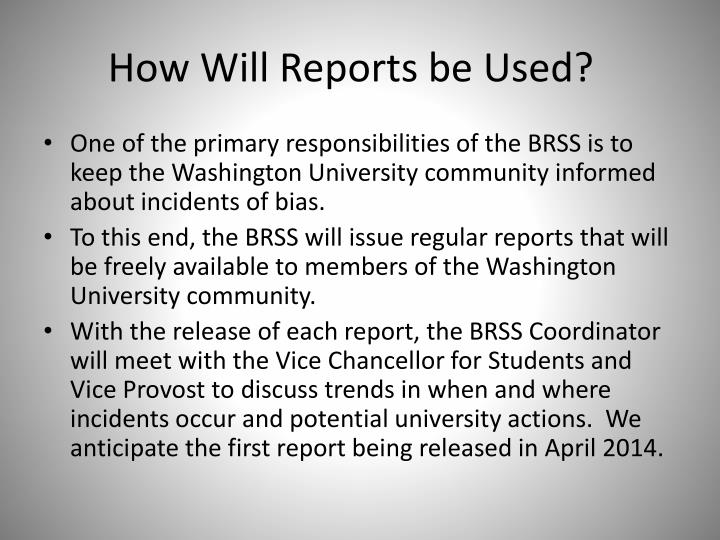 How Will Reports be Used?